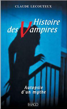 """Histoire des vampires : Autopsie d'un mythe, Claude Lecouteux - 398.4 LEC Issu de faits étranges déformés par l'imagination populaire, le vampire - est-il nécessaire de le rappeler ? - est un défunt qui, à la faveur de la nuit, revêtant parfois une forme animale, s'échappe de son tombeau pour sucer le sang des vivants, seule """" nourriture """" à son goût..."""