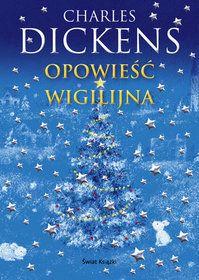 Opowieść wigilijna - Charles Dickens Christmas Books