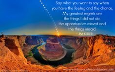 greatest regrets opportunity things unsaid