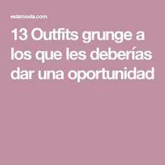 13 Outfits grunge a los que les deberías dar una oportunidad