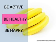 Be active, be healthy, and be happy