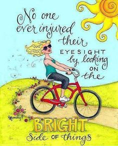 Look on the Bright Side - Life Quotes - Positive Quotes - Inspirational Quotes - Enjoy Professional Spiritual Insights at the link. Positive Outlook, Positive Thoughts, Positive Quotes, Positive Affirmations, Positive Attitude, Positive Vibes, Positive Motivation, Staying Positive, Cool Words