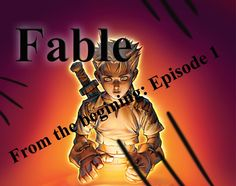 Fable - Episode One. From the Gorram beggining!