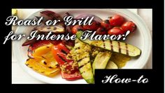 Roasting/Grilling Guide—80 Fruits and Vegetables – 21st Century Simple Living