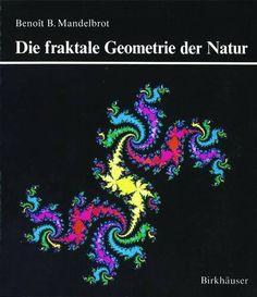 Fractal Geometry of Nature: Benoit Mandelbrot: 9780716711865 Good Books, My Books, Free Books, Fractals In Nature, Fractal Geometry, Fractal Art, Sacred Geometry, Command And Conquer, Benoit