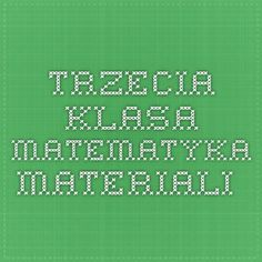 Trzecia klasa MATEMATYKA  MATERIALI