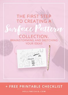 The First Step to Creating A Surface Pattern Collection - Sketching & Brainstorming Your Ideas. Click through to start the journey and download a free printable checklist!