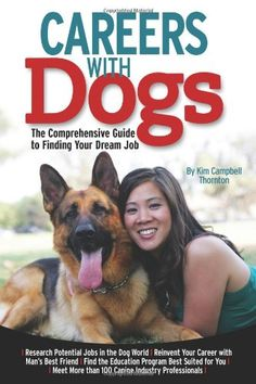 Careers with Dogs: The Comprehensive Guide to Finding Your Dream Job by Kim Campbell Thornton http://smile.amazon.com/dp/1933958197/ref=cm_sw_r_pi_dp_uEtNtb0XC7ZV7FR0