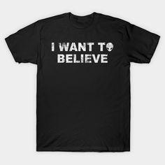 The X-Files. I want to believe. #happyantsstudio #teepublic #Xfiles #FoxMulder #Scully #ChrisCarter #UFO #FBI #believe #lie