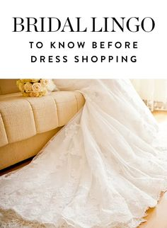 Discover the wedding dress terms you should familiarize yourself with before your fitting. Your bridal consultant will love you forever.
