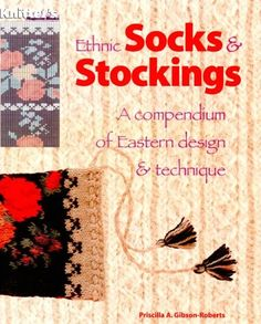 Ethnic Socks & Stockings: A Compendium of Eastern Design and Technique (A knitter's magazine book)   Priscilla A. Gilbson-Roberts http://www.amazon.co.jp/dp/0964639106/ref=cm_sw_r_pi_dp_rPOJvb1MPTQ2N