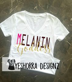 Hey, I found this really awesome Etsy listing at https://www.etsy.com/listing/544496331/melanin-shirt-melanin-goddess-melanin