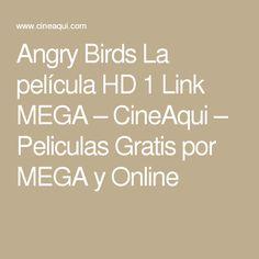 Angry Birds La película HD 1 Link MEGA – CineAqui – Peliculas Gratis por MEGA y Online