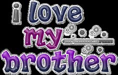 I Love My Brother, Brother Sister, Sisters Forever, Glitter Graphics, First Love, Memories, Thoughts, Mom, Purple