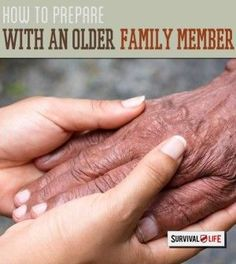 Preparedness Tips for Those with Elderly Family Members | Survival Prepping & Emergency List for Elderly, Prep for the SHTF Scenario By Survival Life http://survivallife.com/2015/03/09/preparedness-tips-elderly/