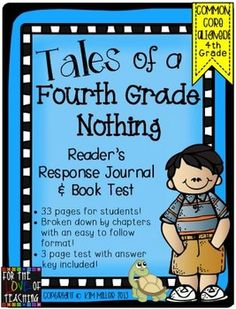 Common Core Aligned!! This is a reader's response booklet for students to use while reading Tales of a 4th Grade Nothing. A 3 page book test with answer key is included!  http://www.teacherspayteachers.com/Store/Kim-Miller-24