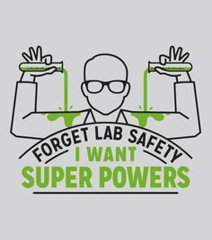 """""""Forget Lab Safety. I Want Super Powers"""" Funny science t-shirt. Chemistry tees."""