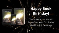 "It's my first novel's Book Birthday!!!  Celebrate 2 years of ""The Stairs in the Woods"" with a Kindle Coundown deal.  Details in the blog:"