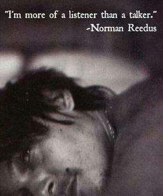 And that's why I love you Norman Reedus
