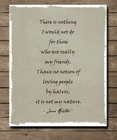 You know who you are!  (Jane Austen quote - from Northanger Abbey)