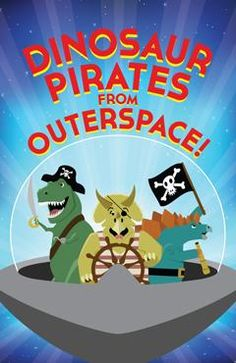 Kids Summer Series-Dinosaur Pirates From Outerspace June 26 - August 30. A New Musical! Tuesdays and Wednesdays at 10am. Cape Rep Theatre- Brewster, Cape Cod.