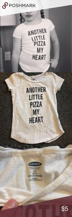 "Old Navy Another little pizza my heart Tshirt 6/7 Old Navy ""another little pizza my heart"" Tshirt size 6/7 Old Navy Shirts & Tops Tees - Short Sleeve"