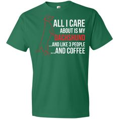 All I Care About Is My Dachshund Lightweight Ring Spun Cotton T-Shirt