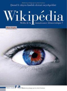 Wikipédia média de la connaissance démocratique ?   Quand le citoyen lambda devient encyclopédiste.    Marc Foglia www.amazon.fr/dp/291657106X/ref=cm_sw_r_pi_dp_oL5Ytb0WW8BCSGJ1