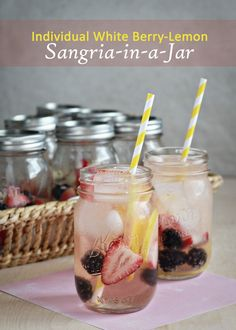 Individual white berry lemon sangria in a jar - personal, individually-portioned sangrias made and served in the very same jar. Just add ice, soda, and a straw.