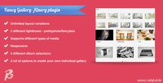 Fancy Gallery - jQuery plugin . Fancy Gallery is a jQuery plugin that lets you create an extraordinary gallery. It´s highly customizable and very easy to use. You can add umlimited of albums and different medias such as images, videos, youtube/vimeo videos and much