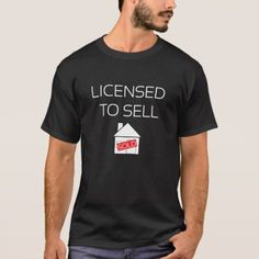 582ccab762 Licensed to Sell Homes Funny Real Estate T-shirt - tap to personalize and  get