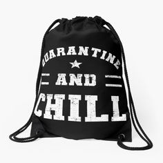 'Chill And Quarantine Distressed' Drawstring Bag by Woven Fabric, Chiffon Tops, Drawstring Backpack, V Neck T Shirt, Chill, Classic T Shirts, Printed, Awesome