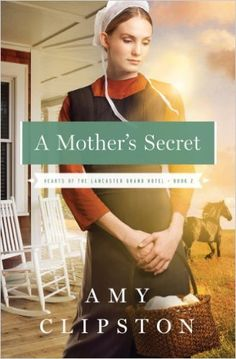 A Mother's Secret (Hearts of the Lancaster Grand Hotel Book 2) - Kindle edition by Amy Clipston. Romance Kindle eBooks @ Amazon.com.