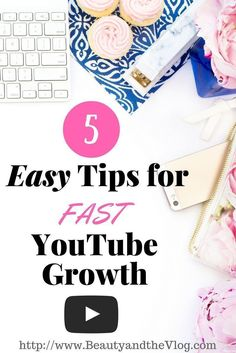 5 easy tips for fast youtube growth