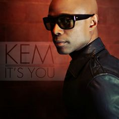Video: KEM (@MusicByKEM) » It's You (Lyric)