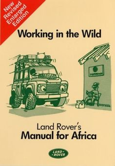 Working in the Wild: Land Rover's Manual for Africa by Rover Group Ltd. $19.77. Publication: October 1, 2003. Publisher: Bentley Publishers (October 1, 2003)