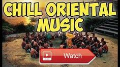 Best Oriental Music 17 Playlist of Chill Music  Best Oriental Music A Chill Playlist 17 Oriental Music helps people focus on their tasks and also oriental music is