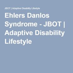 Ehlers Danlos Syndrome - JBOT | Adaptive Disability Lifestyle EDS information page. Information about the condition along with coping strategies including pacing, pain management, splinting, mobility aids, fitness and more. Ehlers Danlos Hypermobility, Ankylosing Spondylitis, Ehlers Danlos Syndrome, What Is Celiac Disease, Autoimmune Disease, Chronic Pain, Fibromyalgia, Chronic Illness Quotes, Chiari Malformation