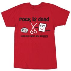 ROCK IS DEAD..long live paper and scissors.  I love a good tee.