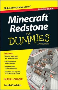 The indispensable primer for achieving redstone greatness Minecraft Redstone For Dummies is the complete guide to finding, using, and maximizing the power of redstone in the Minecraft world. This key