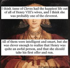 Tudor Confessions: Photo - I have always thought this about her, but i bet it was pretty scary before thing got settled – An - Tudor History, British History, Asian History, History Memes, History Facts, Strange History, Anne Of Cleves, Anne Boleyn, Theatre Nerds