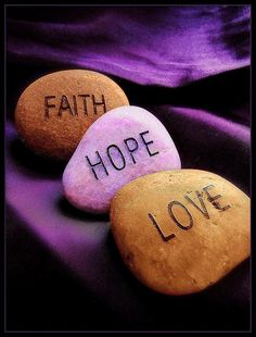 1 Corinthians 13:13 Now there abide faith, hope, love, these three; and the greatest of these is love.