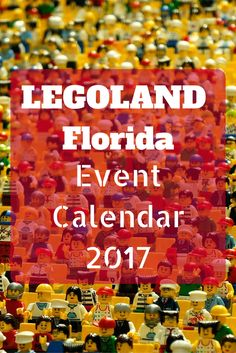 LEGOLAND Florida Resort Event Calendar for 2017, Here's what's happening in 2017, LEGOLAND Florida's awesomest year ever!
