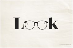 I chose this image because its simplicity should be appreciated as it has made the design so meaningful. While it is just showing the word 'look', it is also having glasses to be represented as a sign for looking at something. I think the creativity of this design should be appreciated since it is straight to the point and easy to get.