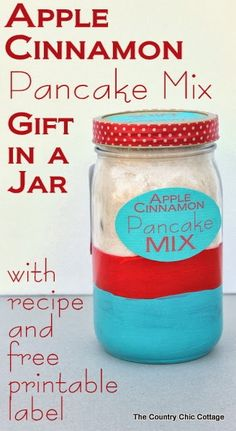 Apple Cinnamon Pancake Mix Gift in a Jar -- includes recipe and free printable label.  Everything you need to give a great handmade gift thi...