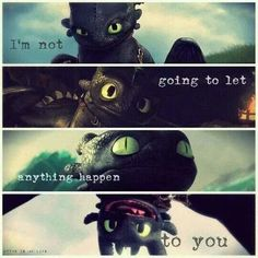 I'm not going to let anything happen to you ...