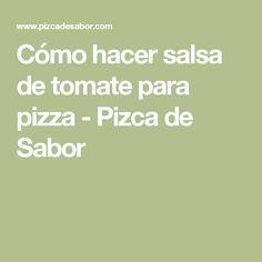 Cómo hacer salsa de tomate para pizza - Pizca de Sabor Deserts, Recipes, Cakes, Lifestyle, Tortilla Soup, Easy Recipes, Food Cakes, Meals, Desserts
