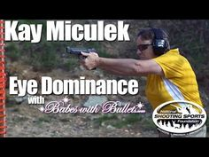 Beginner Target Shooting Tip #3: Eye Dominance - Kay Miculek & Deb Ferns - Babes with Bullets - YouTube