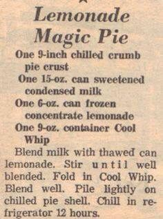 Lemonade Magic Pie - Works great with frozen Limeade, too....my family knows it as faux Key Lime Pie. :-)