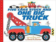 Five Cars Stuck and One Big Truck: A Pop-Up Road Trip: David A. Carter: 9781481471190: Amazon.com: Books